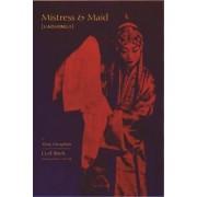Mistress and Maid (Jiohong ji) by Meng Chengshun by Cyril Birch