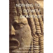 Nothing to Do with Dionysos? by John J. Winkler