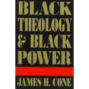 Black Theology and Black Power by James H. Cone