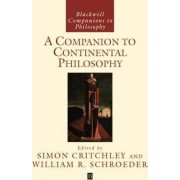 A Companion to Continental Philosophy by Simon Critchley
