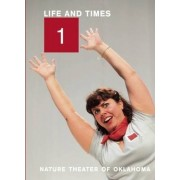 Life and Times: Episode 1 by Nature Theater of Oklahoma