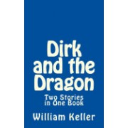 Dirk and the Dragon: Two Stories in One Book