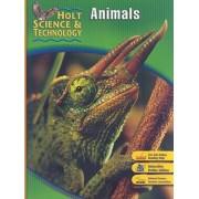 Holt Science & Technology: Animals by Holt Rinehart & Winston