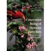 Conservation Biology of Hawaiian Forest Birds by Thane K. Pratt