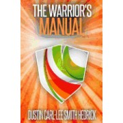 The Warrior's Manual: The Ancient Path of the Warrior King for the Warrior Bride