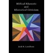 Biblical Rhetoric and Rhetorical Criticism by Jack R Lundbom