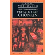 The Life and Extraordinary Adventures of Private Ivan Chonkin by Vladimir Voinovich