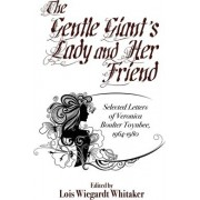 The Gentle Giant's Lady and Her Friend by Veronica Boulter Toynbee