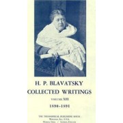 Collected Writings of H. P. Blavatsky: Volume 13 by H. P. Blavatsky