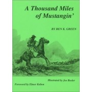 A Thousand Miles of Mustangin by Ben K Green