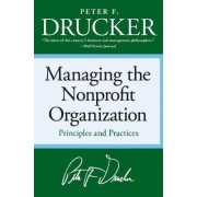 Managing the Non-Profit Organization by Peter F Drucker