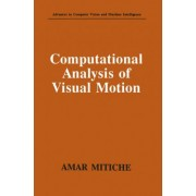 Computational Analysis of Visual Motion by Amar Mitiche