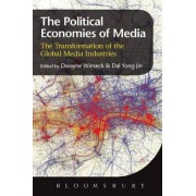 The Political Economies of Media by Professor Dwayne Roy Winseck