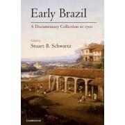 Early Brazil by Stuart B. Schwartz