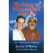 Walking with a Himalayan Master by Justin O'Brien