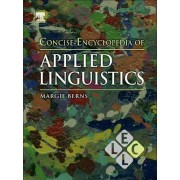 Concise Encyclopedia of Applied Linguistics by Margie Berns