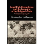Legal Path Dependence and the Long Arm of the Religious State: Sodomy Provisions and Gay Rights Across Nations and Over Time