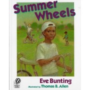 Summer Wheels by Eve Bunting