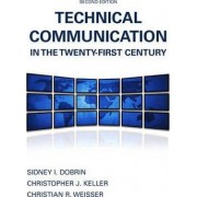 Technical Communication in the Twenty-First Century by Sidney I. Dobrin
