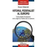 Viitorul federalist al Europei - Dusan Sidjanski