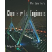 Chemistry for Engineers by Mary Jane Shultz
