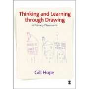 Thinking and Learning Through Drawing by Gill Hope