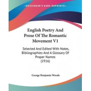 English Poetry and Prose of the Romantic Movement V1 by George Benjamin Woods