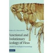 Functional and Evolutionary Ecology of Fleas by Boris R. Krasnov