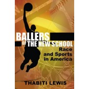 Ballers of the New School by Thabiti Lewis