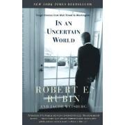 In an Uncertain World by Robert Rubin