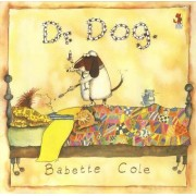 Dr. Dog by Babette Cole