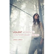 Violent Women in Contemporary Cinema