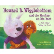 Howard B. Wigglebottom and the Monkey on His Back by Howard Binkow