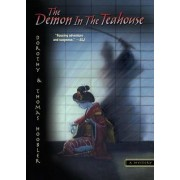 The Demon in the Teahouse by Dorothy Hoobler