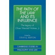 The Path of the Law and Its Influence by Steven J. Burton