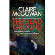 The Dead Ground (Paula Maguire 2) by Claire McGowan