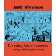 Decoding Advertisements by Judith Williamson