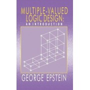 Multiple-valued Logic Design by George Epstein