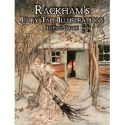 Rackham's Fairy Tale Illustrations by Arthur Rackham