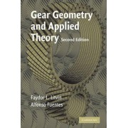 Gear Geometry and Applied Theory by Faydor L. Litvin