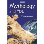 Mythology and You, Student Edition by McGraw-Hill Education