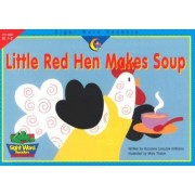 Little Red Hen Makes Soup by Rozanne Lanczak Williams