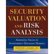 Security Valuation and Risk Analysis by Kenneth S. Hackel
