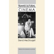 Transcultural Cinema by David MacDougall