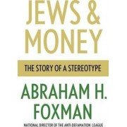 Jews and Money by Abraham H. Foxman