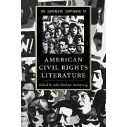 The Cambridge Companion to American Civil Rights Literature by Julie Armstrong