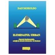Iluminatul urban.Aspecte fundamentale, solutii si calculul sistemelor de iluminat.
