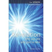 Revelation - Who You are; Why You're Here by Michael G. Reccia