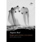 Juegos para actores y no actores/ Games for Actors and Non Actors by Augusto Boal