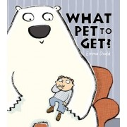 What Pet to Get by Emma Dodd